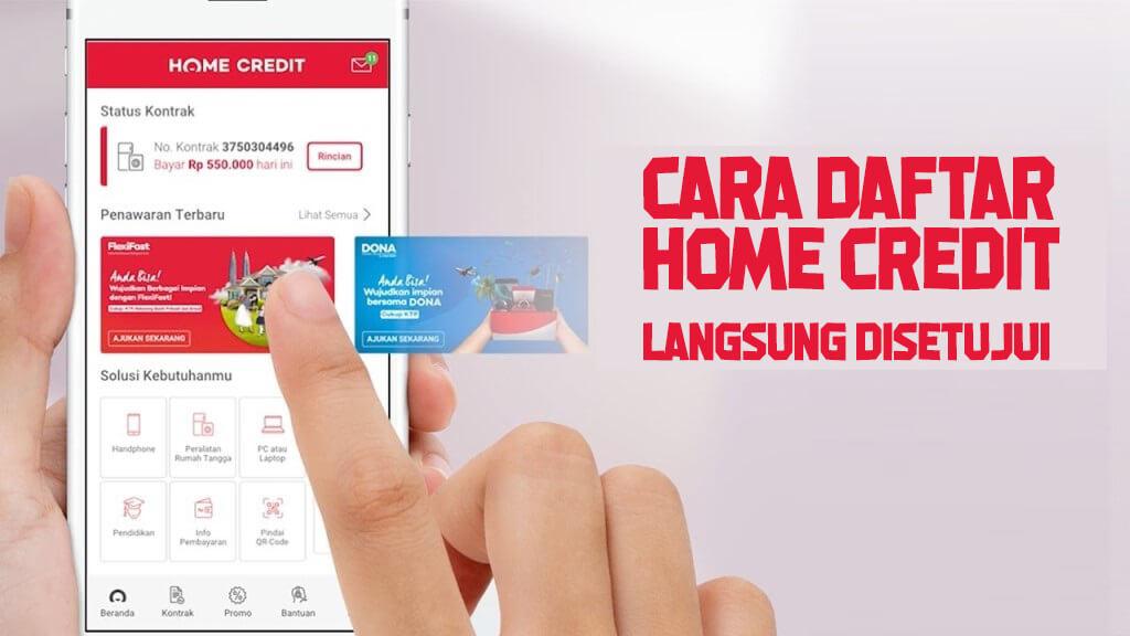 Cara daftar Home Credit online agar langsung disetujui