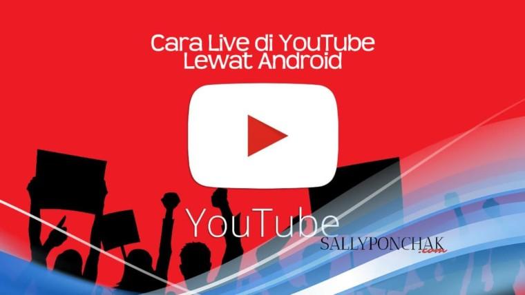 Cara live di YouTube lewat Android