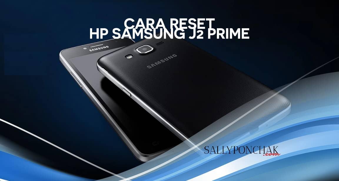 Cara reset hp Samsung J2 Prime