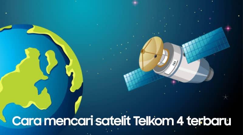 Cara mencari satelit Telkom 4 terbaru