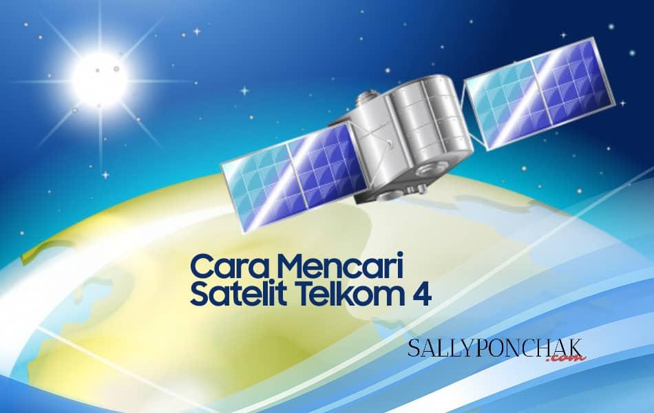 Cara mencari satelit Telkom 4