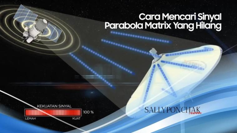 Cara mencari sinyal parabola Matrix yang hilang