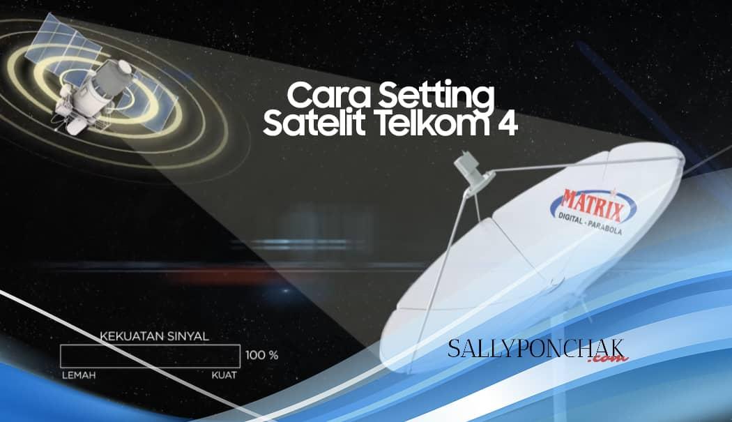 Cara setting satelit Telkom 4